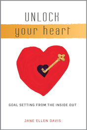 Unlock Your Heart: Goal Setting from the Inside Out